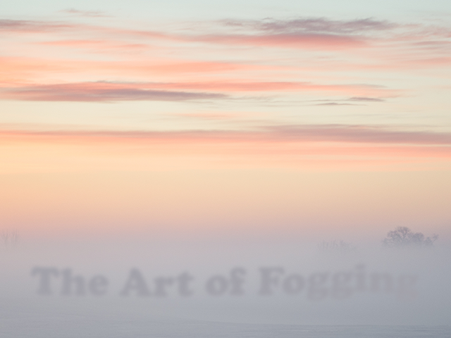 The Art of Fogging